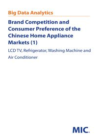 Brand competition and consumer preference of the Chinese home appliance markets. 1, LCD TV, refriger